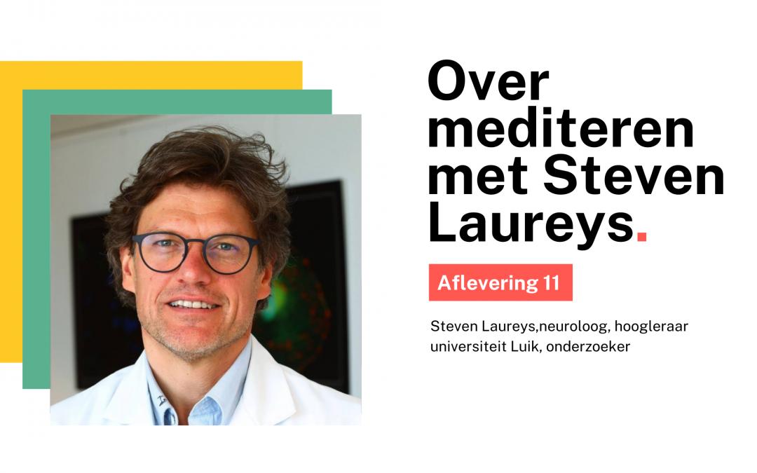 #11 Modern mediteren: in gesprek met neuroloog Steven Laureys